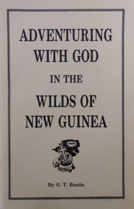 """Adventuring With God In The Wilds Of New Guinea."""